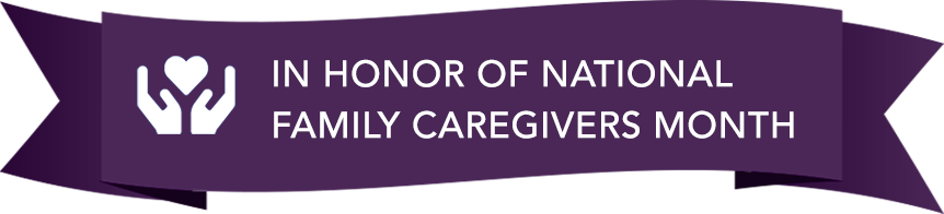 National Caregivers Month